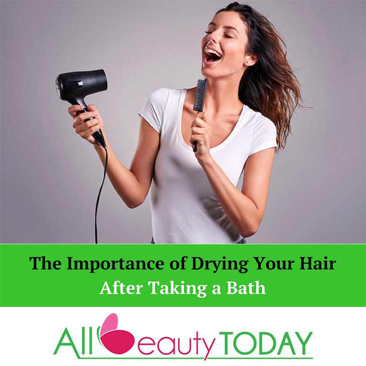 The Importance of Drying Your Hair After Taking a Bath