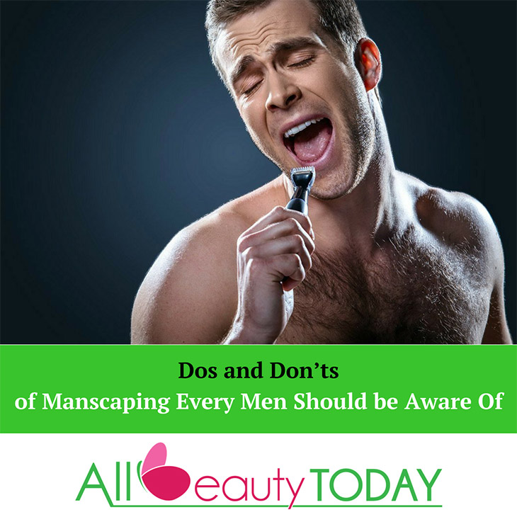 Dos and Don'ts of Manscaping