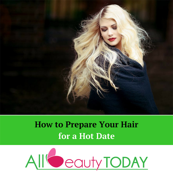How to Prepare Your Hair for a Hot Date