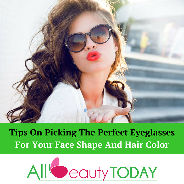 Tips On Picking The Perfect Eyeglasses For Your Face Shape And Hair