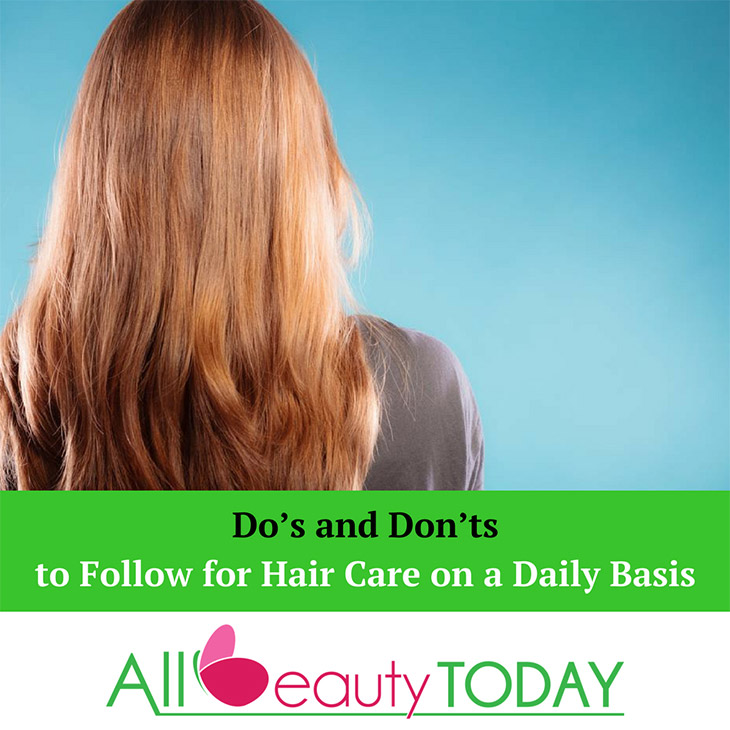 Do's And Don'ts For Hair Care