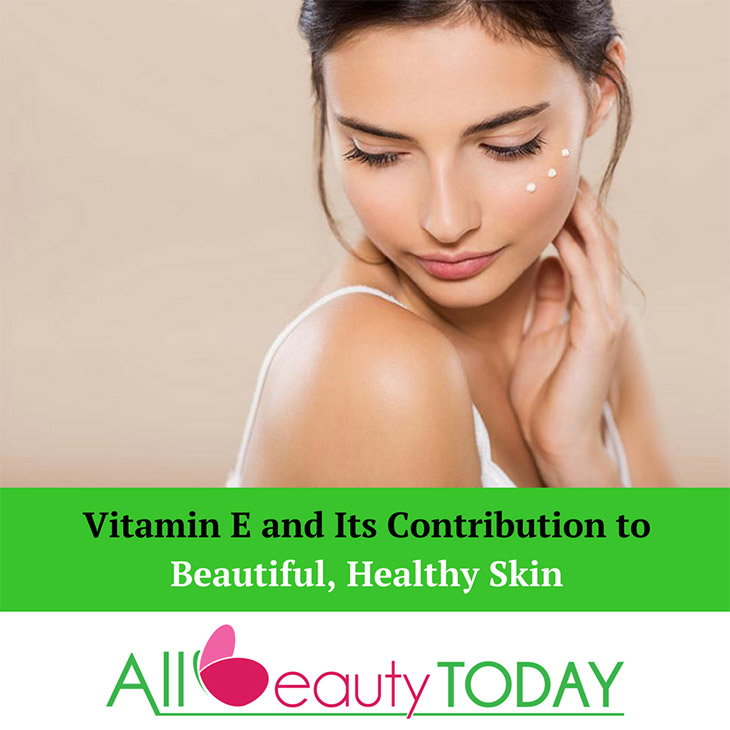 Effects Of Vitamin E On Skin - All You Need To Know 1