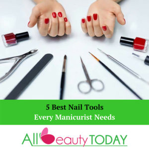 Best Nail Tools for Manicurist