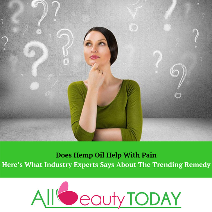 Does Hemp Oil Help With Pain? Here's What Industry Experts Says About The Trending Remedy 1