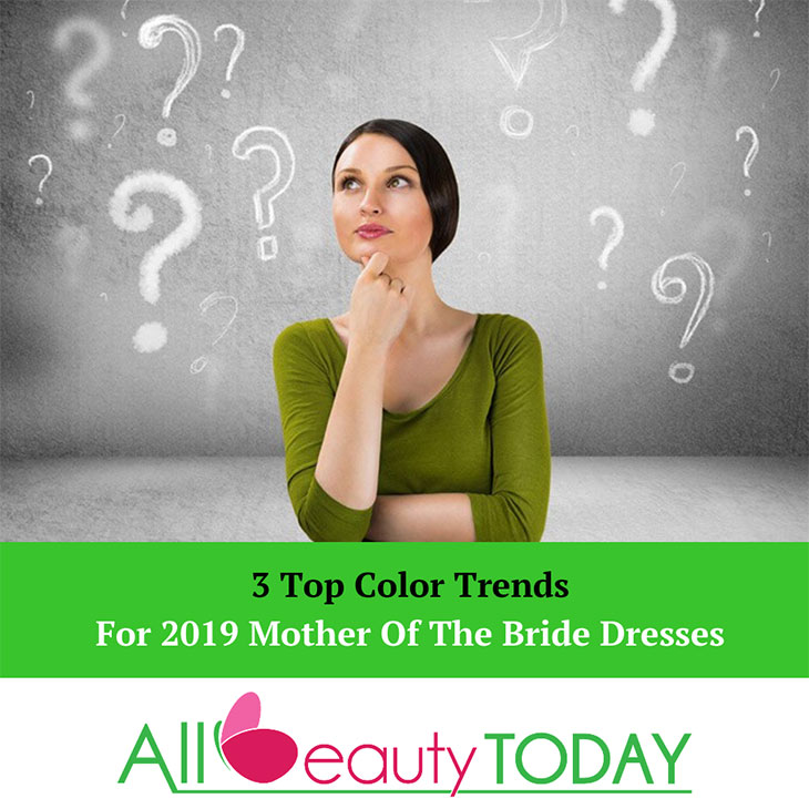 3 Top Color Trends For 2019 Mother Of The Bride Dresses 1