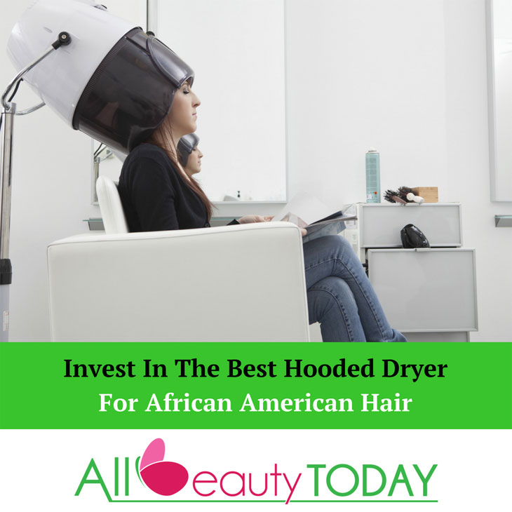 Best Hooded Dryer For African American Hair