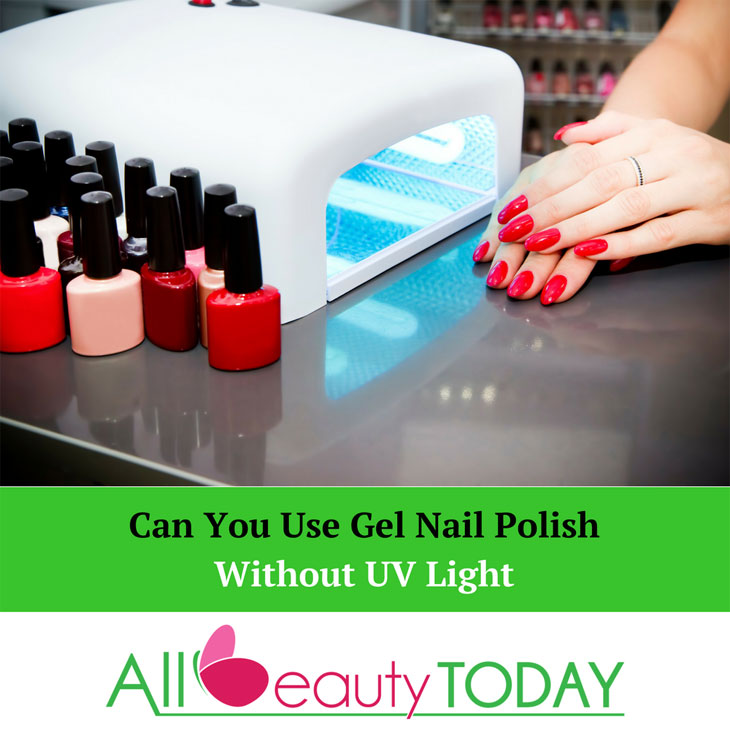Can You Use Gel Nail Polish Without UV Light