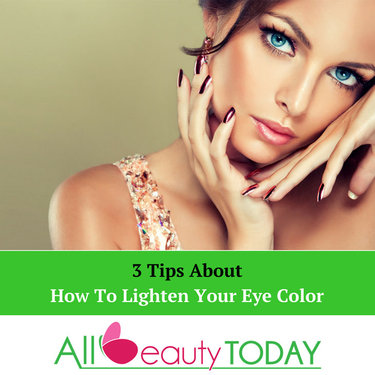 How To Lighten Your Eye Color