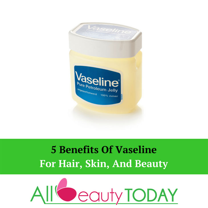 Vaseline For Hair, Skin, And Beauty