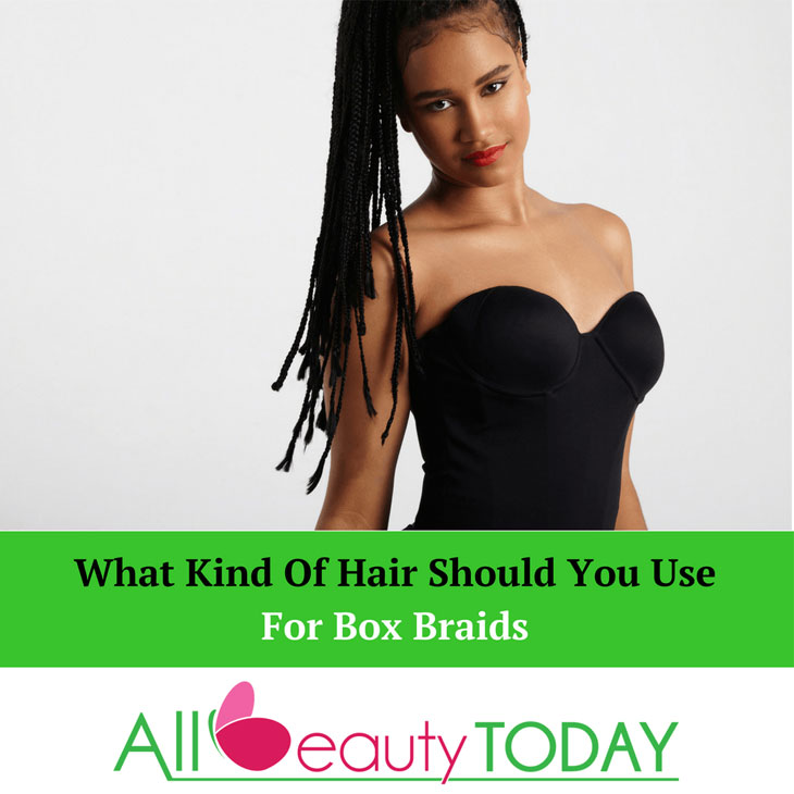 What kind of hair to use for box braids
