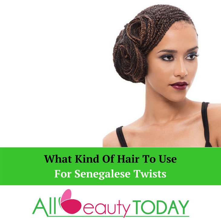What Kind Of Hair To Use For Senegalese Twists