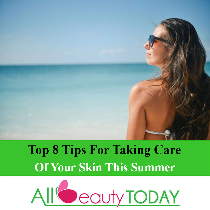 Taking Care of Your Skin This Summer