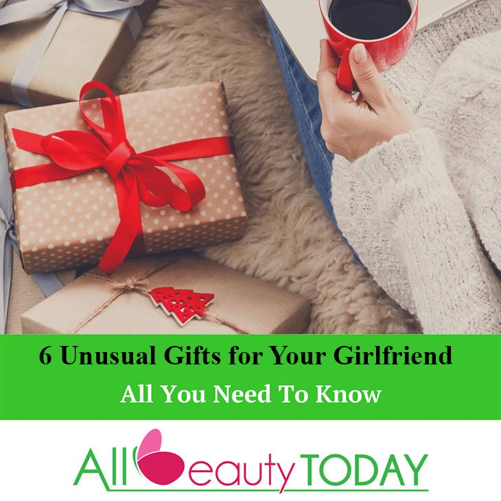 Unusual Gifts for Your Girlfriend