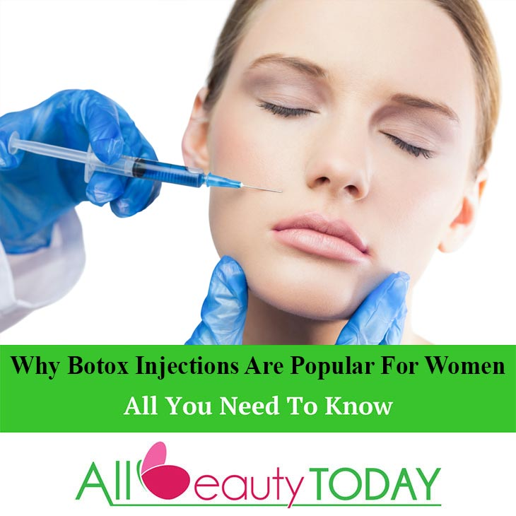 Why Botox Injections Are Popular For Women