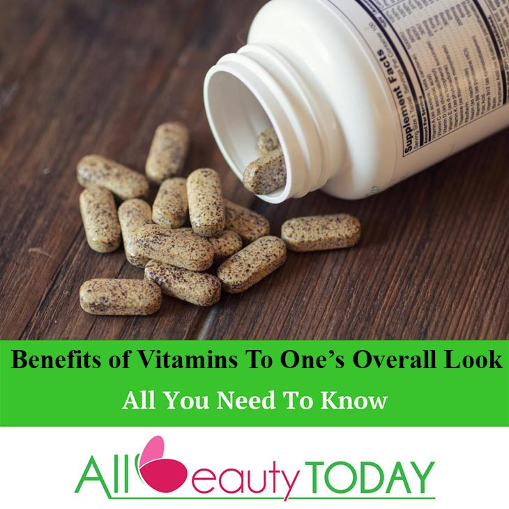 Benefits of Vitamins To One's Overall Look