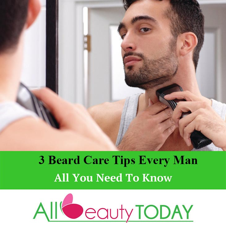 3 Beard Care Tips Every Man