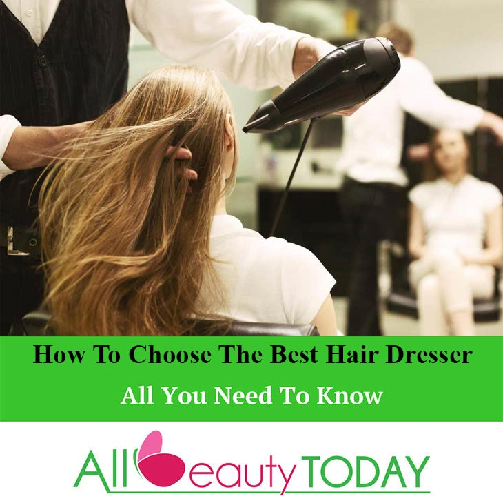 How To Choose The Best Hair Dresser