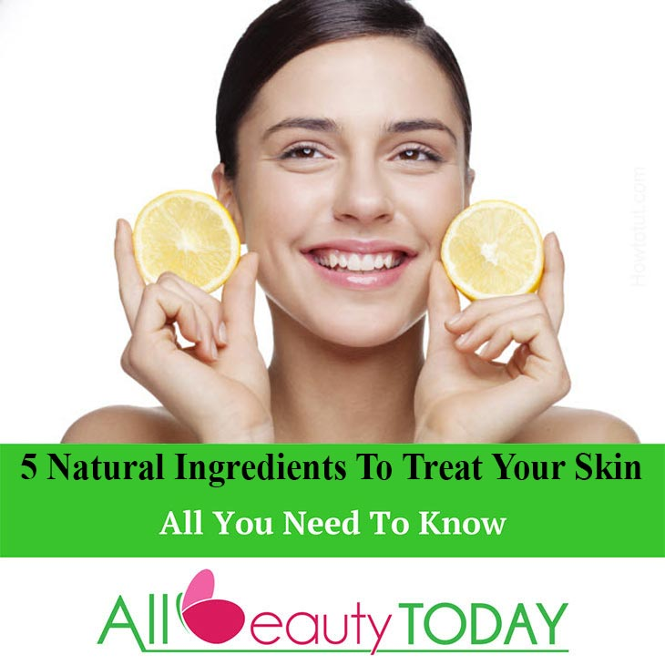 Natural Ingredients to Treat Your Skin