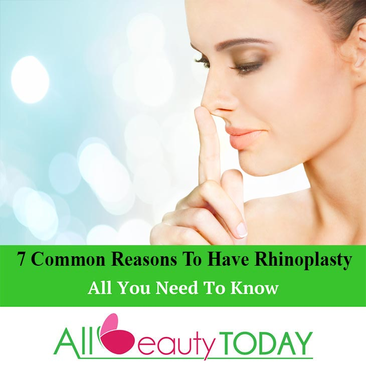 7 Common Reasons To Have Rhinoplasty