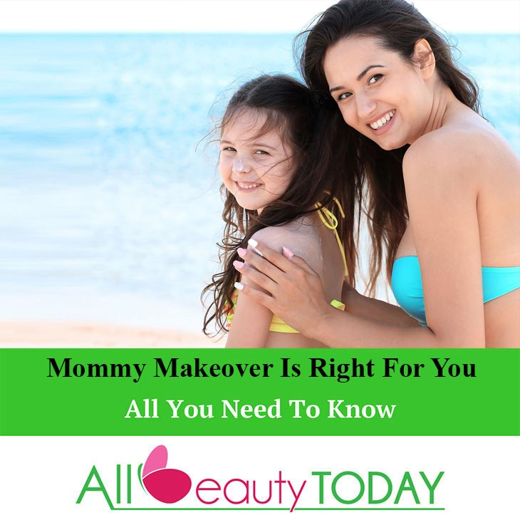 Signs That a Mommy Makeover is Right For You