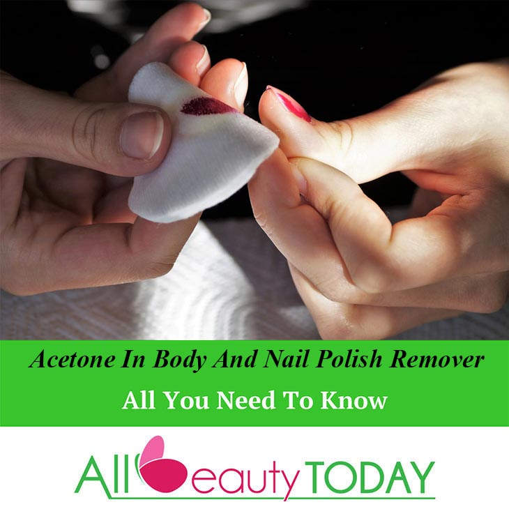 Acetone in Body and Nail Polish Remover
