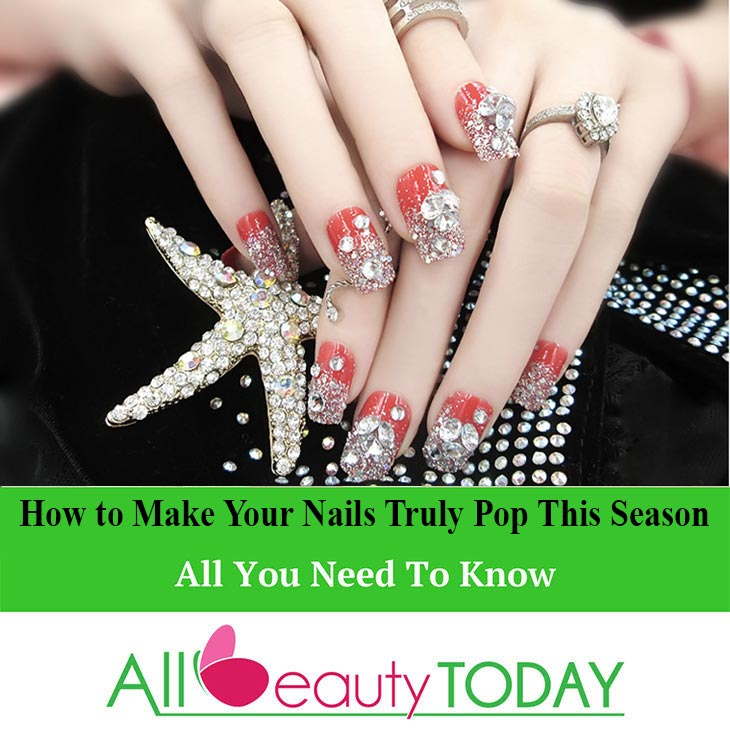 Make Your Nails Truly Pop This Season