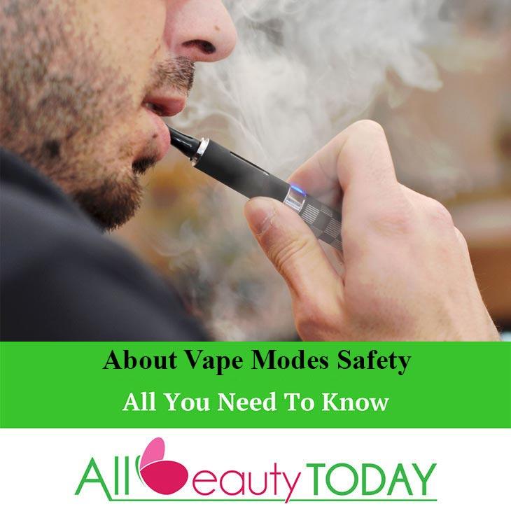 About Vape Modes Safety