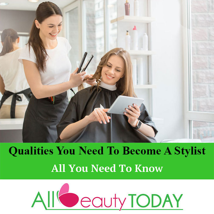 Qualities You Need To Become A Stylist