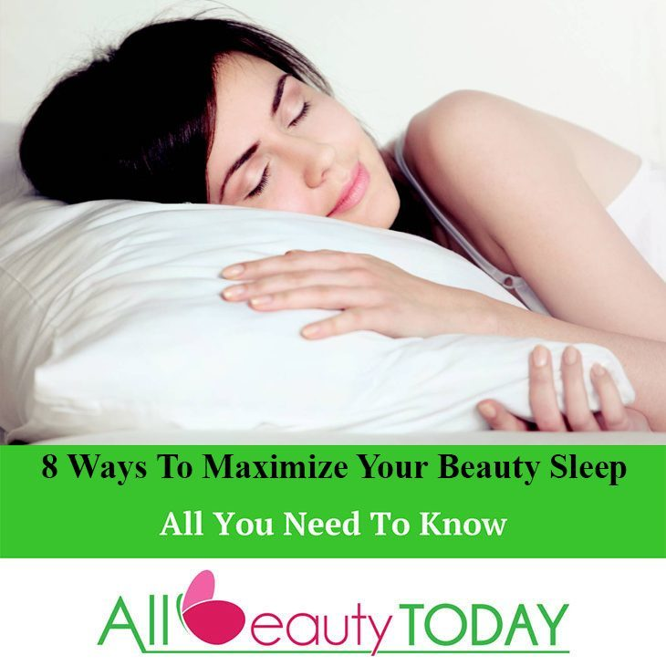 Ways to Maximize Your Beauty Sleep