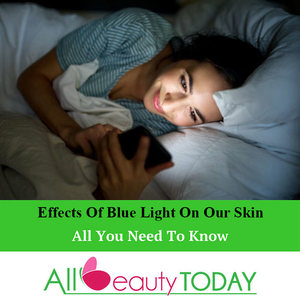 Effects Of Blue Light On Our Skin