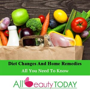 Diet Changes and Home Remedies